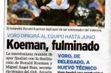 Koeman, l'allenaotre del Valencia, va a casa!